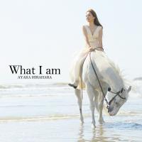 What I am【初回盤】